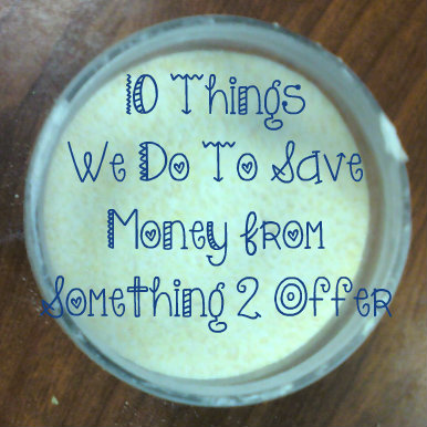10 things we to do save money from something 2 offer
