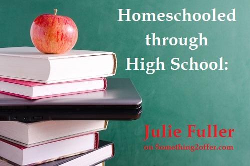julie fuller homeschooled through high school