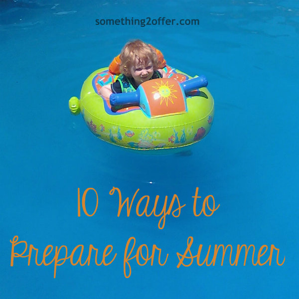 10 ways to prepare for summer