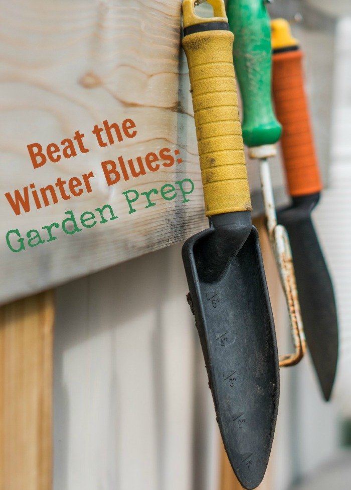 Beat the Winter Blues Garden Prep