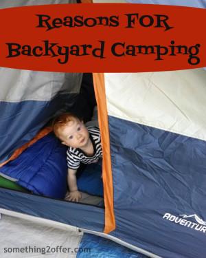 reasons for backyard camping