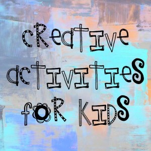 creative activities for kids