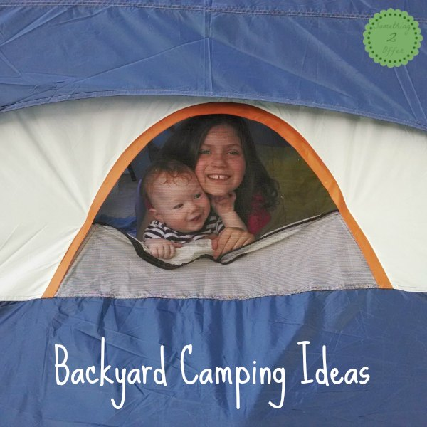 Backyard Camping Ideas