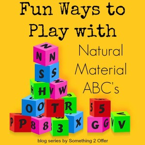 Fun Ways to Play with Natural Material ABC