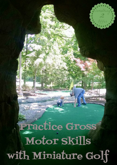 Practice Gross Motor Skills with Miniature Golf