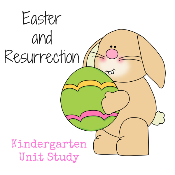Easter and Resurrection Kindergarten Unit Study