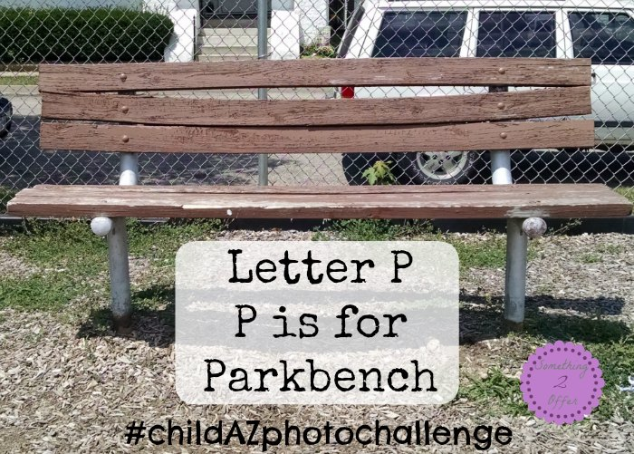 Letter P P is for Parkbench