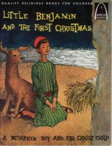Little Benjamin and the First Christmas: A Bethlehem Boy and the Christ Child
