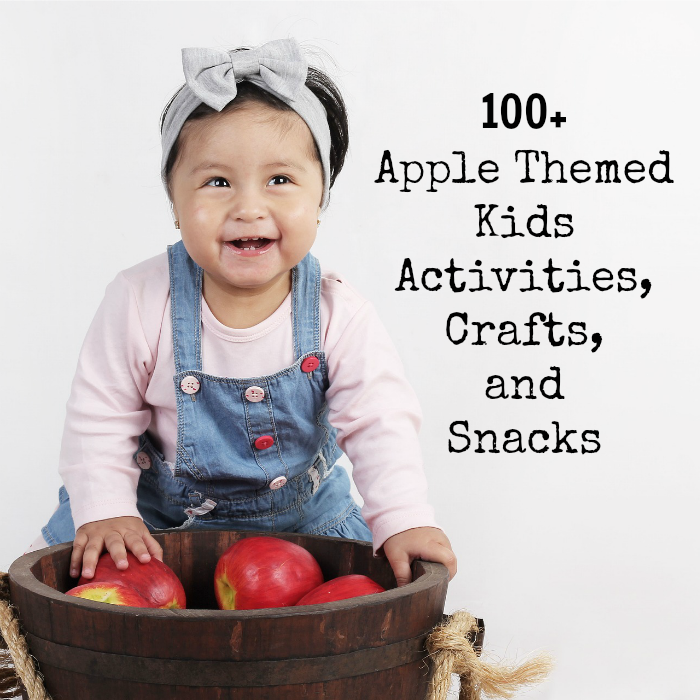 100+ Apple Themed Kids Activities, Crafts, and Snacks