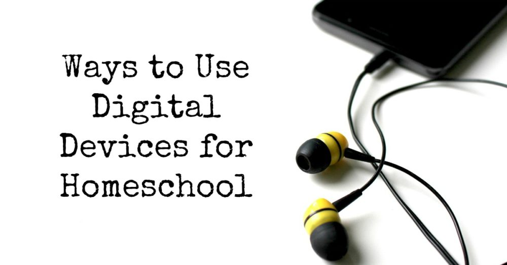 Ways to Use Digital Devices for Homeschool