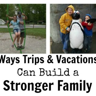 Ways Trips & Vacations Can Build a Stronger Family