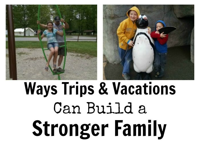 Ways Trips Can Build a Stronger Family